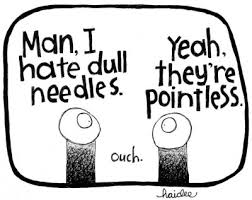 Pointless Dull Needles